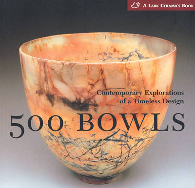 500 Bowls Contemporary Explorations of a Timeless Design by Suzanne Tortillot