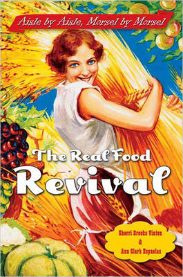 The Real Food Revival Aisle by Aisle Morsel by Morsel by Sherri Brooks Vinton, Ann Clark Espuelas