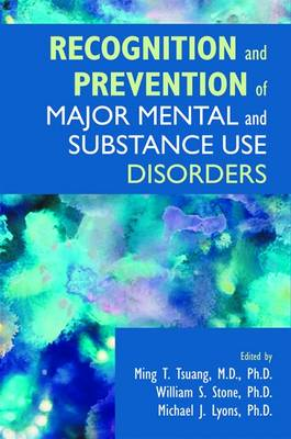 Recognition and Prevention of Major Mental and Substance Use Disorders by American Psychopathological Association