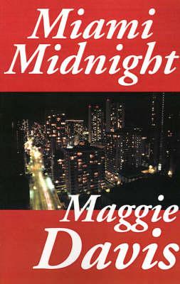 Miami Midnight by Maggie Davis