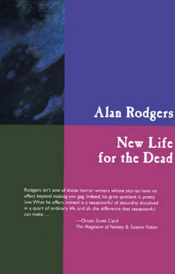 New Life for the Dead by Alan Rodgers, William Relling