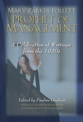 Mary Parker Follett Prophet of Management by Pauline Graham