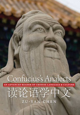 Confucius's Analects An Advanced Reader of Chinese Language and Culture by Zu-yan Chen
