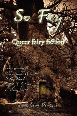 So Fey Queer Fairy Fiction by Steve Berman