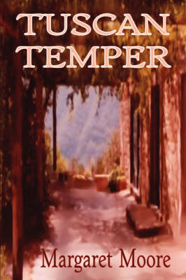 Tuscan Temper by Margaret, Moore
