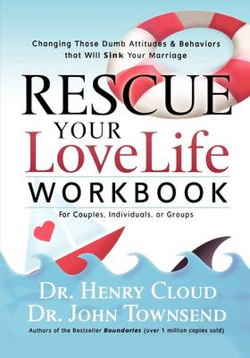 Rescue Your Love Life Workbook by Dr. Henry Cloud