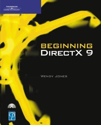 Beginning DirectX 9 by Wendy Jones