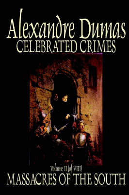 Celebrated Crimes, Vol. II by Alexandre Dumas