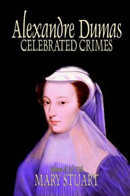 Celebrated Crimes, Vol. III by Alexandre Dumas