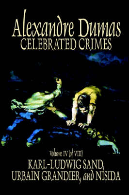 Celebrated Crimes, Vol. IV by Alexandre Dumas