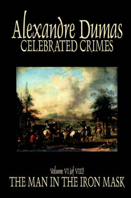 Celebrated Crimes, Vol. VI by Alexandre Dumas
