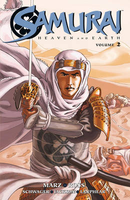 Samurai: Heaven and Earth Volume 2 by Ron Marz, Luke Ross, Rob Schwager