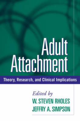 Adult Attachment Theory, Research, and Clinical Implications by W. Steven Rholes