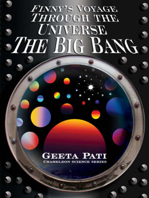 Finny's Voyage Through the Universe The Big Bang by Geeta Pati