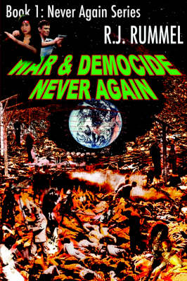 War & Democide Never Again by R.J Rummel