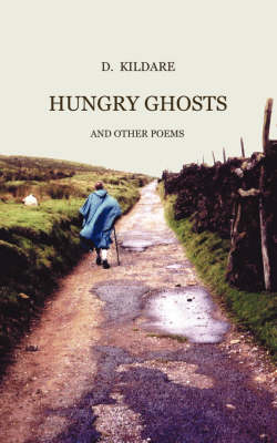 Hungry Ghosts and Other Poems by D, Kildare