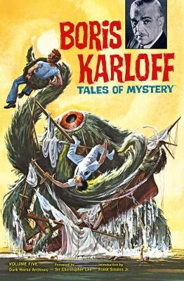 Boris Karloff Tales of Mystery Archives by Frank Bolle, John Celardo, Joe Certa, Luis Dominguez