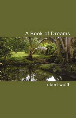 A Book of Dreams by Robert, PH. Wolff