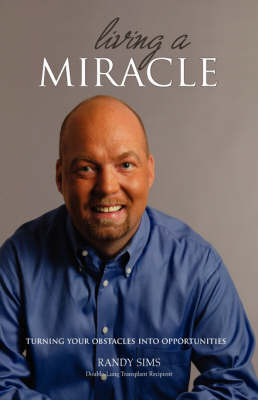 Living a Miracle by Randy Sims