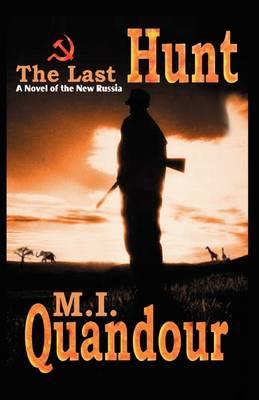 The Last Hunt by M I Quandour
