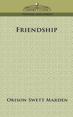 Friendship by Orison Swett Marden