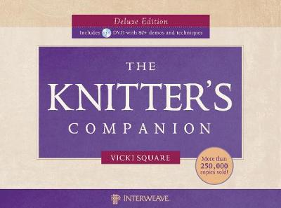 Knitter's Companion Deluxe Edition (With DVD) by Vicki Square