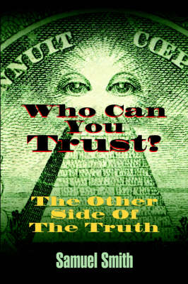 Who Can You Trust The Other Side of the Truth by Samuel Smith