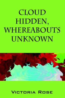 Cloud Hidden, Whereabouts Unknown by Victoria Rose