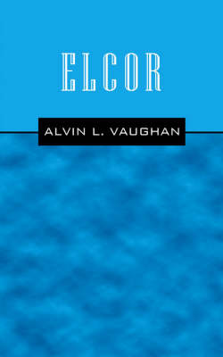 Elcor by Alvin L Vaughan