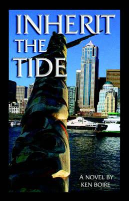 Inherit the Tide by Ken Boire