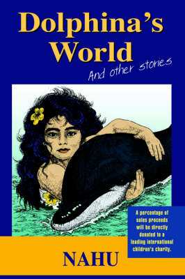 Dolphina's World and Other Stories by Nahu