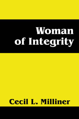 Woman of Integrity by Cecil L Milliner