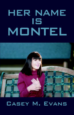 Her Name Is Montel by Casey M Evans