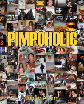 Pimpoholic by Lance Adam