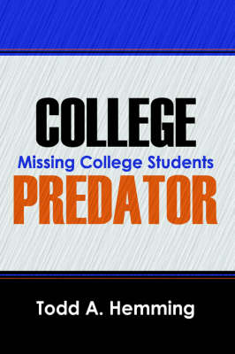 College Predator Missing College Students by Todd A Hemming