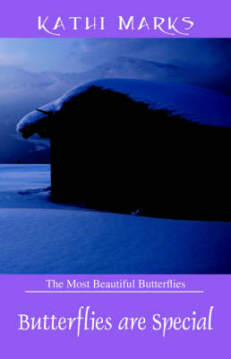 Butterflies Are Special The Most Beautiful Butterfly by Kathi Marks