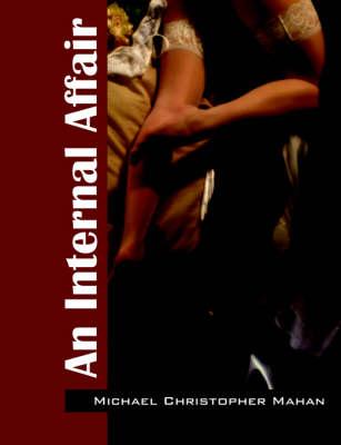 An Internal Affair by Michael Christopher Mahan