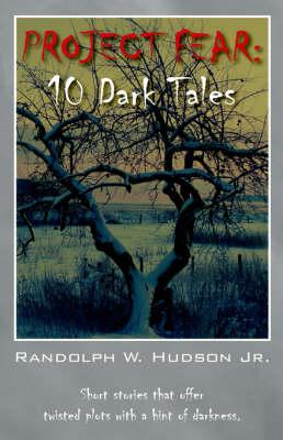 Project Fear 10 Dark Tales by Randolph W, Jr. Hudson