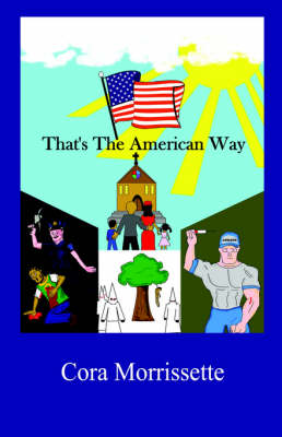 That's the American Way by Cora Cora Morrissette, Cora Morrissette