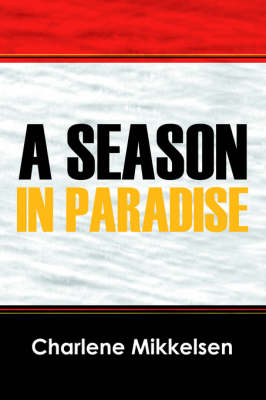 A Season in Paradise by Charlene Mikkelsen