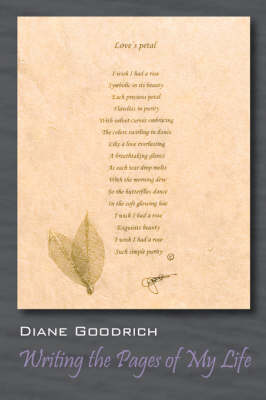 Writing the Pages of My Life by Diane Goodrich