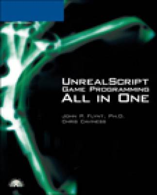 Unrealscript Game Programming All in One by Chris Caviness, John, Ph.D. Flynt