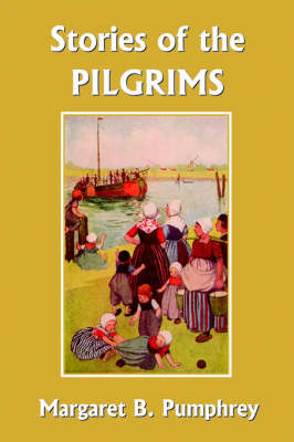 Stories of the Pilgrims by Margaret B. Pumphrey