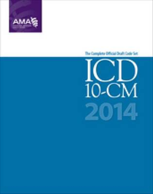 ICD-10-CM The Complete Official Draft Code Set by American Medical Association