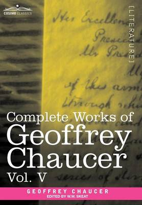 Complete Works of Geoffrey Chaucer, Vol.V Notes to the Canterbury Tales (in Seven Volumes) by Geoffrey Chaucer