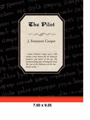 The Pilot by James Fenimore Cooper, J Fenimore Cooper