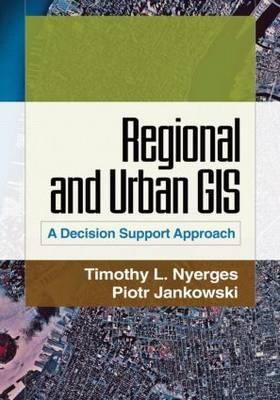 Regional and Urban GIS by Timothy L. Nyerges, Piotr Jankowski