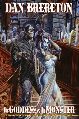 Dan Brereton: The Goddess & the Monster by Dan Brereton, Dan Brereton