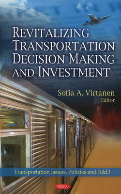 Revitalizing Transportation Decision Making & Investment by Sofia A. Virtanen