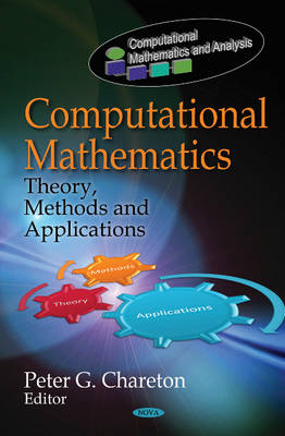 Computational Mathematics Theory, Methods and Applications by Peter G. Chareton